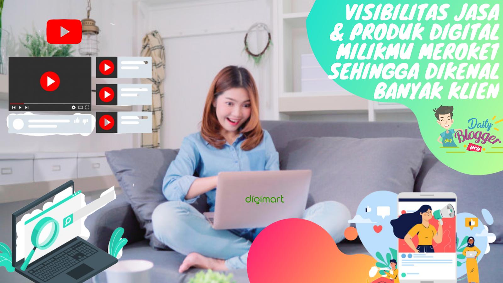 Visibilitas Jasa & Produk Digital Milikmu Meroket Sehingga Dikenal Banyak Klien