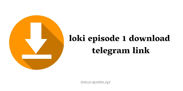 Loki Episode 1 Download Telegram Link