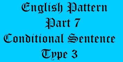definisi conditional sentence tipe 3, kegunaan conditonal sentence tipe 3, rumus conditional sentence tipe 3, contoh conditional sentence tipe 3
