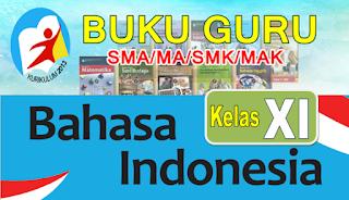 BUKU GURU KK-13 SMA/MA - SMK/MAK  MAPEL BAHASA INDONESIA KELAS XI