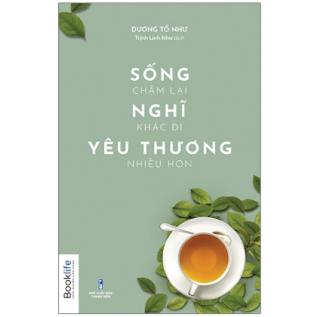 Sống Chậm Lại, Nghĩ Khác Đi, Yêu Thương Nhiều Hơn ebook PDF EPUB AWZ3 PRC MOBI
