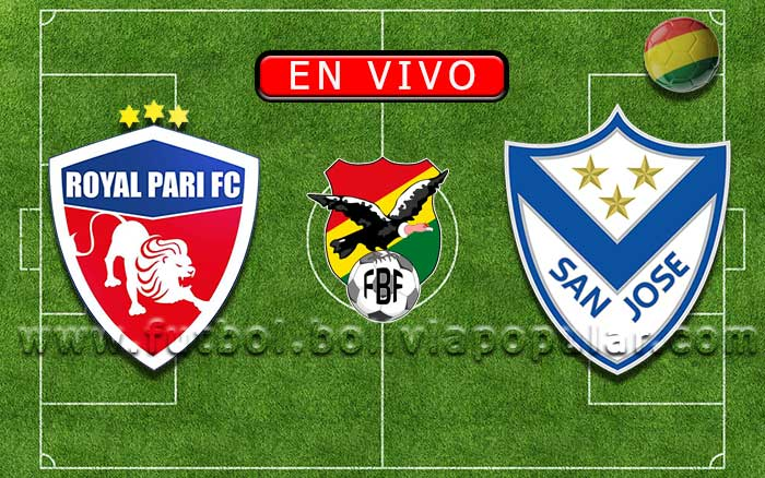 【En Vivo】Royal Pari vs. San José - Torneo Clausura 2019