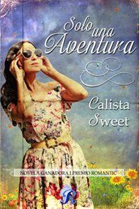 Solo una aventura (Premio Romantico), Calista Sweet