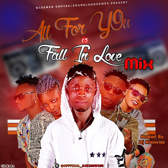 (Mixtape)Dj Kisswise All For You VS Fall In Love Mix