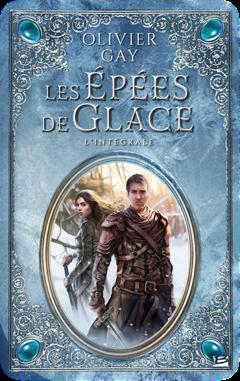 Les Épées de glace d'Olivier Gay