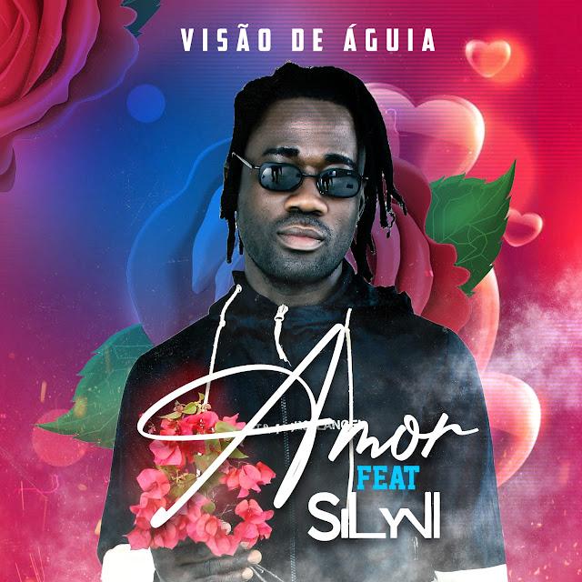 Visão De Aguia Feat Silyvi - Amor