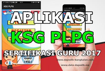 DOWNLOAD APLIKASI Konsorsium Sertifikasi Guru KSG PLPG 2017