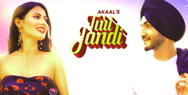 TURI JANDI FULL LYRICS-  Akaal | punjabi songs 2020