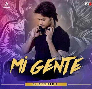 MI GENTE (REMIX) - DJ DITS
