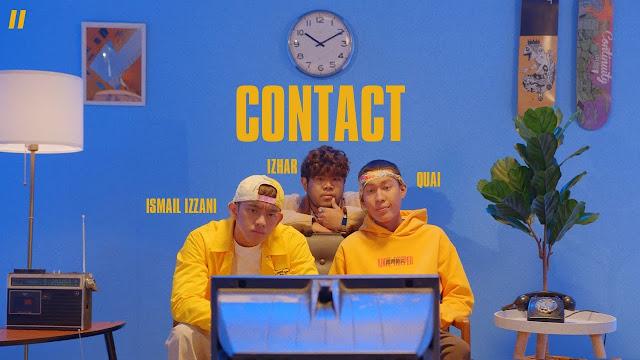 Lirik Lagu Contact Ismail Izzani feat. Izhar & Quai