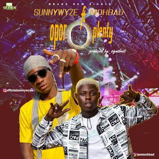 MUSIC: Sunnywyze ft Mohbad - Opor