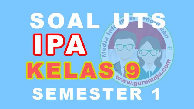 Soal UTS IPA Kelas 9 Semester 1 dan Kunci Jawaban Tahun 2021/2022