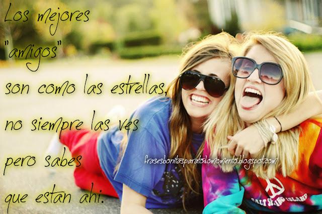 Los mejores amigos son como las estrellas, no siempre las ves pero sabes que están ahí.