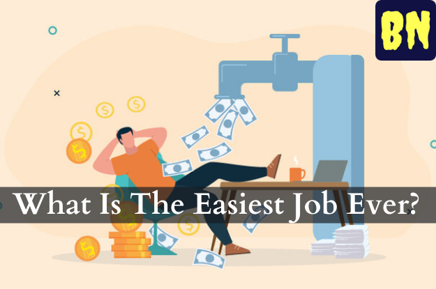 What Is The Easiest Job Ever?