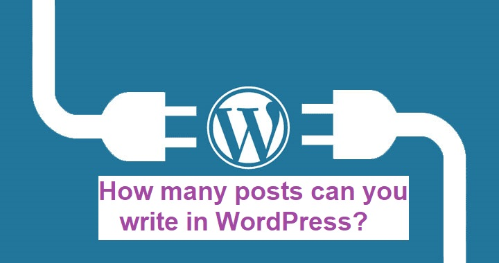 How many posts can you write in WordPress?