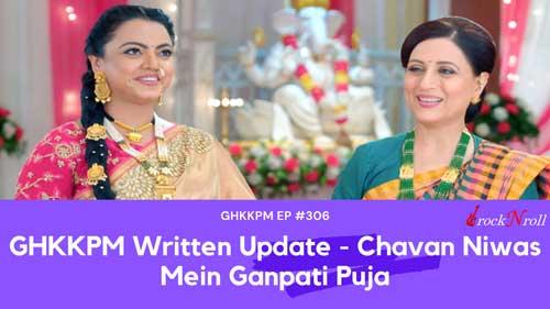 GHKKPM-Written-Update-Chavan-Niwas-Mein-Ganpati-Puja