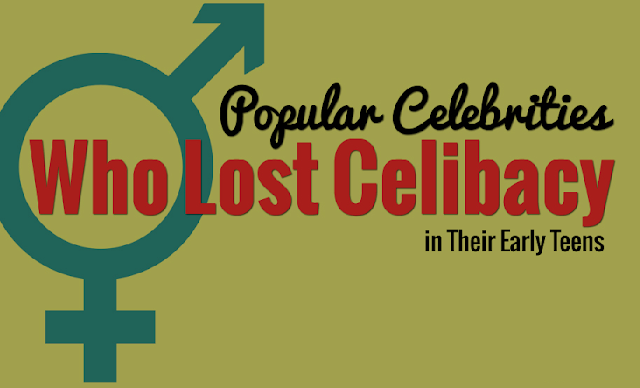 Popular-Celebrities-Who-Lost-Celibacy-In-Their-Early-Teens #Infographic