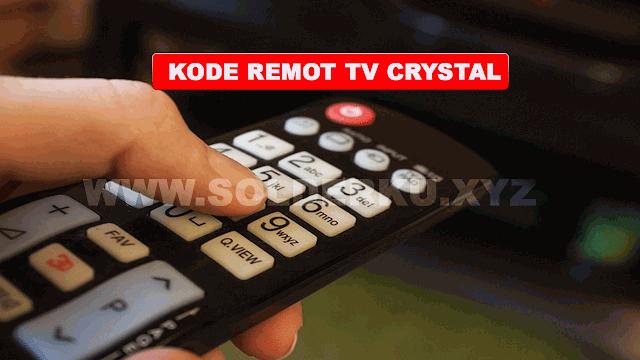 KODE REMOT TV CRYSTAL
