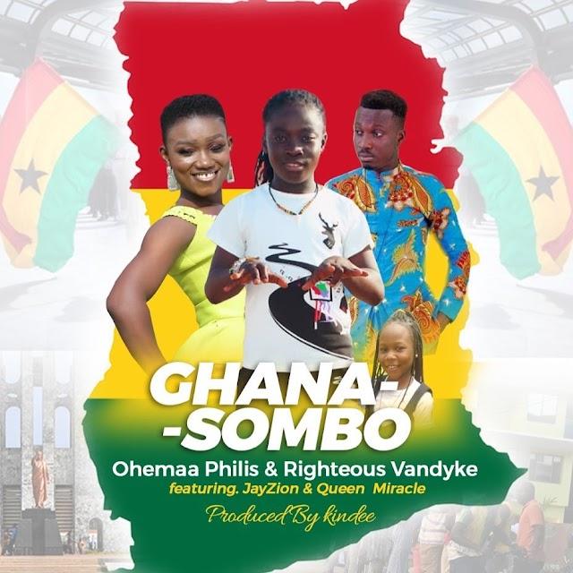 DOWNLOAD MP3 : Ohemaa Philis & Righteous Vandyke ft Jay Zion x Queen Miracle – Ghana Sombo