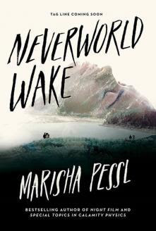 Neverworld Wake, Marisha Pessl, InToriLex, Book Review