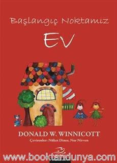 Donald W. Winnicott - Ev - Başlangıç Noktamız