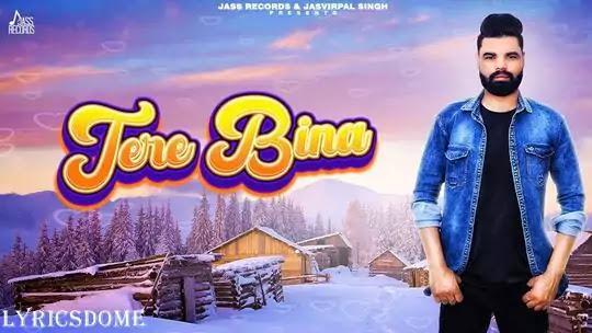 Tere Bina Lyrics - M. Uppal Saab