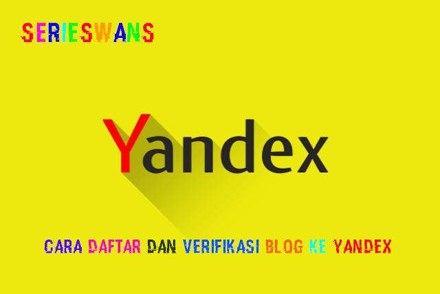 Cara Daftar dan Verifikasi Blog Ke Yandex Webmaster Tools