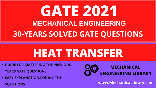 HEAT TRANSFER - PREVIOUS 30 YEARS GATE QUESTIONS AND SOLUTIONS - FREE DOWNLOAD PDF - MECHANICALIBRARY.COM EXCLUSIVE
