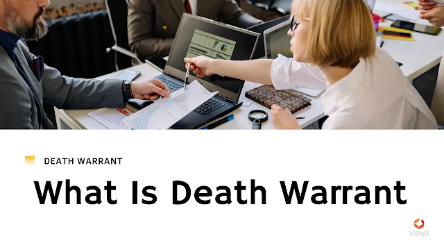 What Is Death Warrant | Information Related To The Death Warrant
