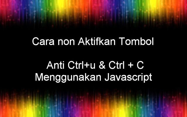 Cara Memasang Kode Anti Ctrl+U dan Ctrl + C di Blog