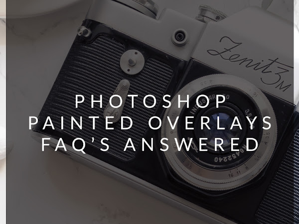 Photoshop Painted Overlays FAQ's Answered