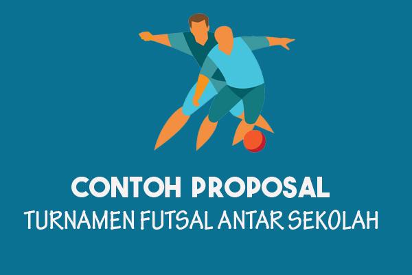 Contoh Proposal Turnamen Futsal Antar Sekolah