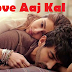Love Aaj Kal Movie Review Story and Star Cast