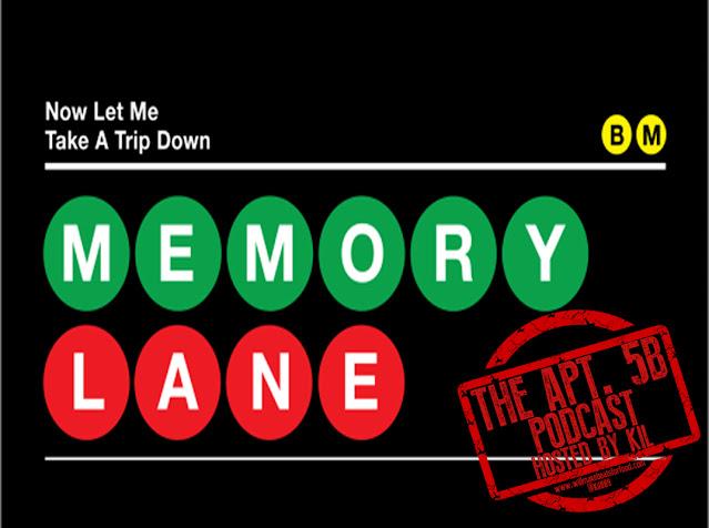 Apt. 5B Podcast Hosted by Kil: Memory Lane
