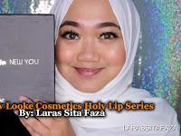 [REVIEW] Looke Cosmetics Holy Lip Series By: Laras Sita Faza