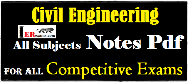 civil engineering study material free download civil engineering lecture notes free download basic civil engineering notes pdf civil engineering lecture notes pdf free download civil engineering books pdf format civil engineering notes from universities civil engineering hand book pdf free download Civil Engineering Notes all subjects Free Pdf For All Exams  GATE 2018, IES, PSU, SSC JE and Competitive Exams
