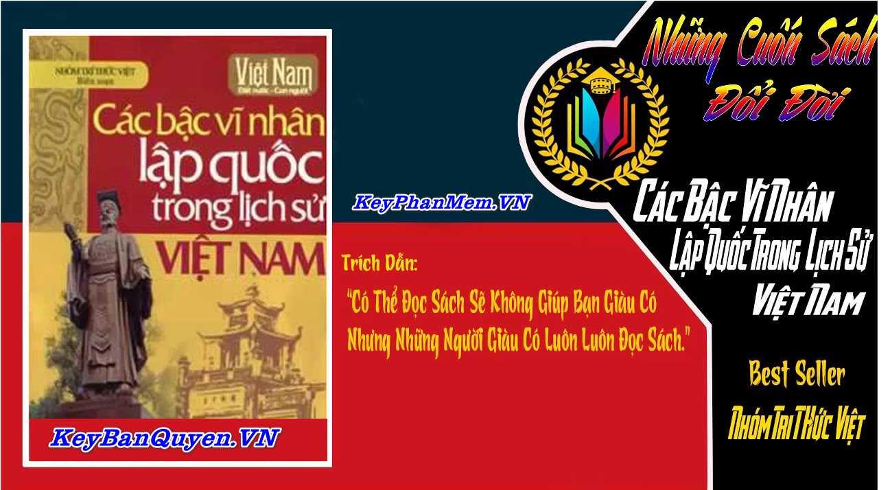 Sách nói - Các Bậc Vĩ Nhân Lập Quốc Trong Lịch Sử Việt Nam - Nhóm Tri Thức Việt [MP3]