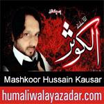 https://humaliwalaazadar.blogspot.com/2019/08/mashkoor-hussain-kausar-nohay-2020.html