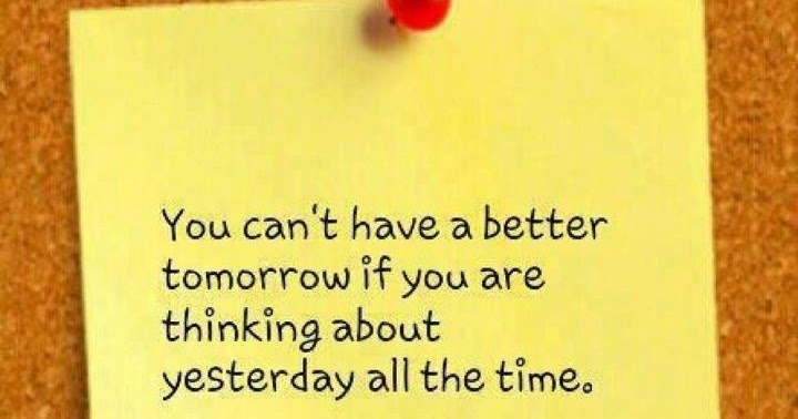 You Can't Have Better Tomorrow