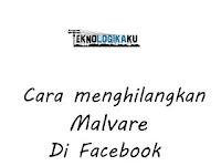 Cara menghilangkan malware di facebook