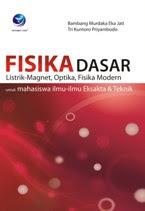 FISIKA DASAR, listrik magnet,optika,fisika modern