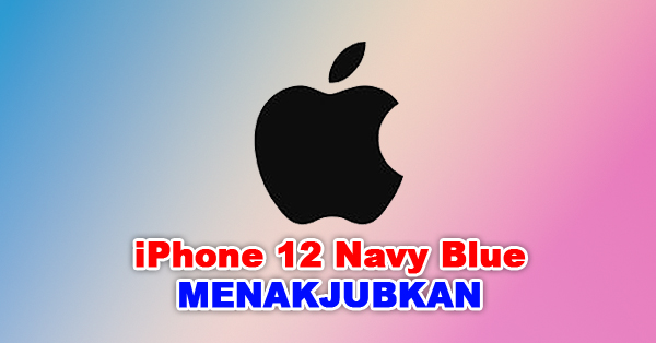Penampakan iPhone 12 Navy Blue