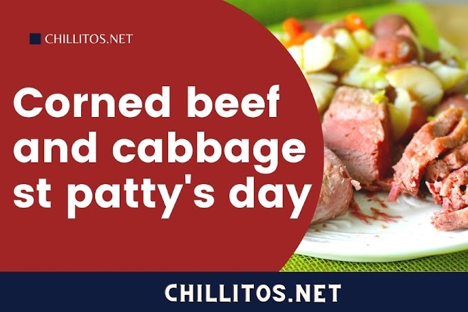 Corned beef and cabbage st patty's day -By Chillitos
