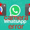 Cara Mengatasi Kamera Tidak Dapat Dibuka Di Aplikasi Whatsapp Terbaru 2019