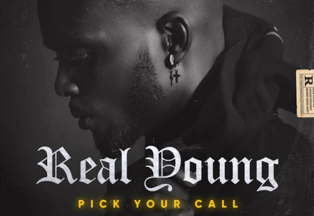 Real Young – Pick Your Call [DOWNLOAD AUDIO Mp3]