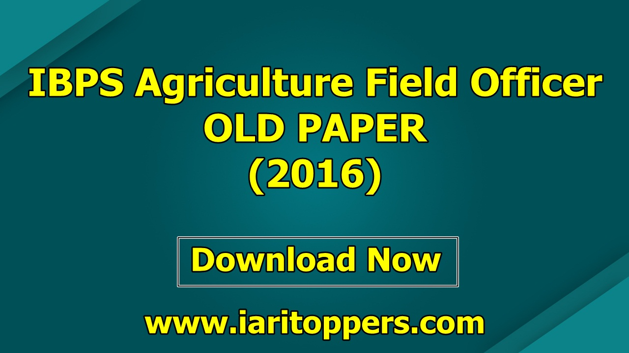 IBPS Agriculture Field Officer IBPS AFO OLD Paper 2016