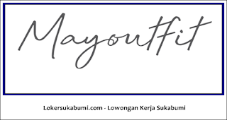 Lowongan Kerja mayoutfit Store Cianjur Terbaru
