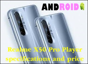 Realme X50 Pro Player specifications and price