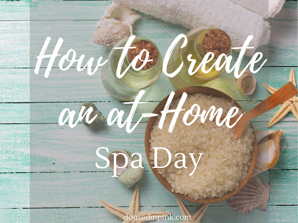 How to Create an At Home Spa Day