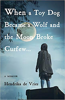 Book Review and GIVEAWAY: When a Toy Dog Became a Wolf and the Moon Broke Curfew, by Hendrika de Vries {ends 8/29}